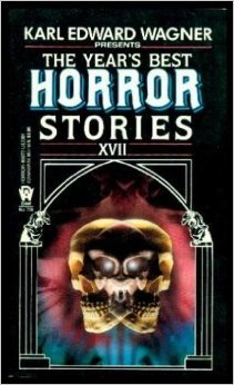 The Year's Best Horror Stories: XVII