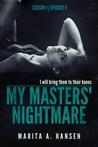 """My Masters' Nightmare Season 1, Ep. 5 """"Escape"""" (My Masters' Nightmare, #5)"""