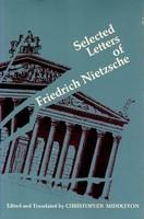 Selected Letters of Friedrich Nietzsche by Friedrich Nietzsche