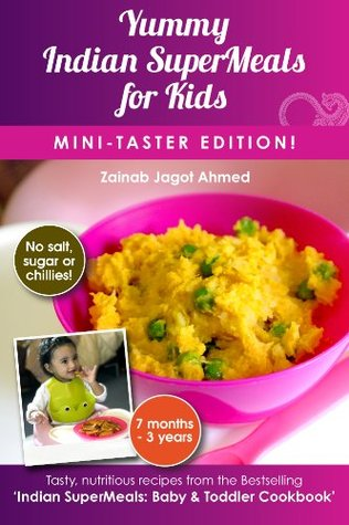 Yummy indian supermeals for kids mini taster edition by zainab 18769405 forumfinder Image collections