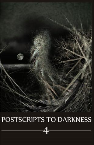 Postscripts to Darkness 4