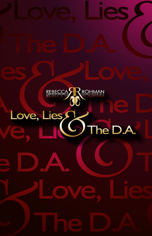 Love, Lies & the D.A. by Rebecca Rohman