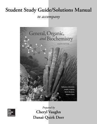 Student Study Guide/Solutions Manual for General, Organic, Astudent Study Guide/Solutions Manual for General, Organic, and Biochemistry ND Biochemistry