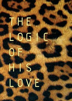 The Logic of His Love