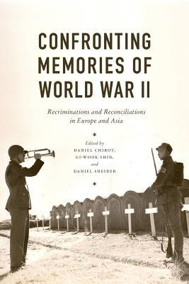 Confronting Memories of World War II: European and Asian Legacies