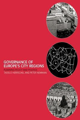Governance of Europe's City Regions: Planning, Policy & Politics