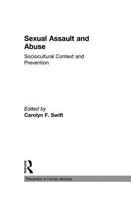 Sexual Assault and Abuse: Sociocultural Context of Prevention