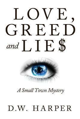 Love, Greed and Lie$