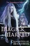 Magick Marked (DarqRealm #1)