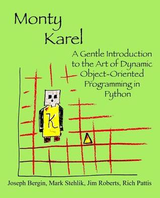 Monty Karel: A Gentle Introduction to the Art of Object-Oriented Programming in Python