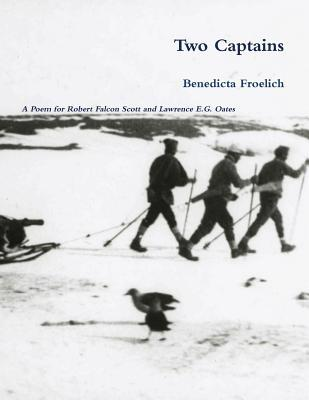 Two Captains: A Poem for Robert F.Scott and Lawrence Oates
