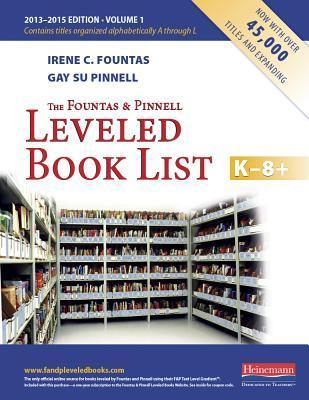The Fountas and Pinnell Leveled Book List K-8+, Volume 1