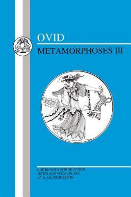 Ovid: Metamorphoses III (Ovid - Metamorphoses) (Bk. 3)