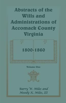 Abstracts of the Wills and Administrations of Accomack County Virginia