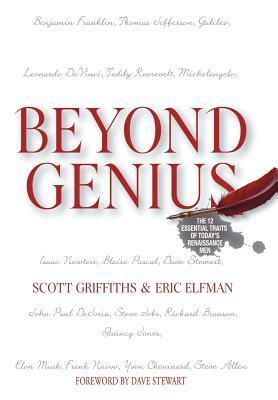 Beyond Genius: The 12 Essential Traits of Today's Renaissance Men