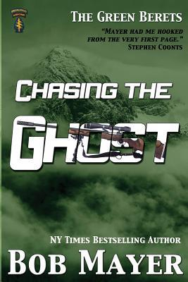 Chasing the Ghost by Bob Mayer