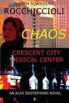 Chaos at Crescent City Medical Center (Alex Destephano, #1)