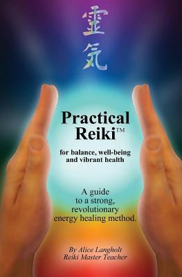 Practical Reiki for Balance, Well-Being and Vibrant Health