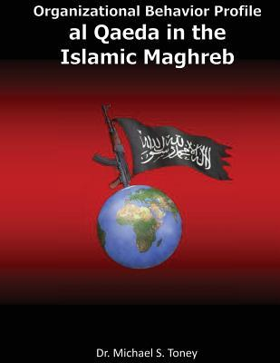 Organizational Behavior Profile: al Qaeda in the Islamic Maghreb
