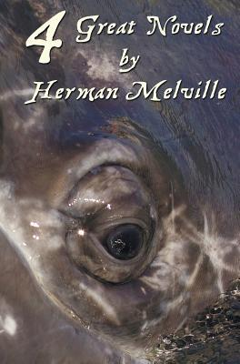 Four Great Novels by Herman Melville, (Complete and Unabridged). Including Moby Dick, Typee, a Romance of the South Seas, Omoo: Adventures in the Sout