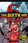 The Sixth Gun, Vol. 6: Ghost Dance (The Sixth Gun, #6)