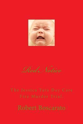 Red Notice: The Jessica Tata Day Care Fire Murder Trial.