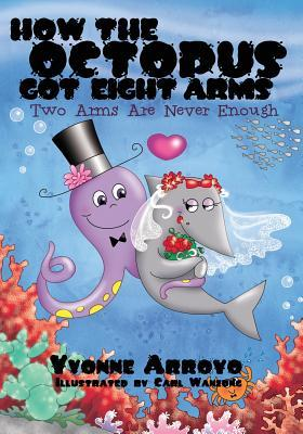 How the Octopus Got Eight Arms: Two Arms Are Never Enough