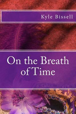 On the Breath of Time
