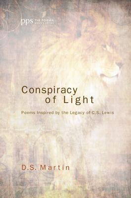 Conspiracy of Light: Poems Inspired by the Legacy of C.S. Lewis