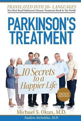 Les 10 Secrets Pour Une Vie Plus Heureuse Avec La Maladie de Parkinson par Michael S. Okun, Nadira Aitsahlia