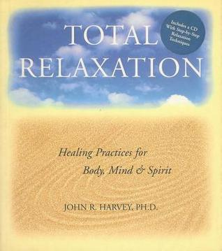 Total Relaxation by John R. Harvey