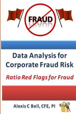 Data Analysis for Corporate Fraud Risk: Ratio Red Flags for Fraud