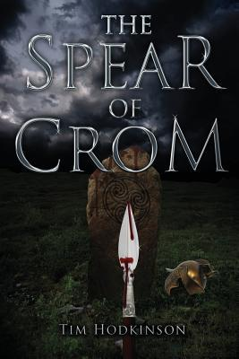 Ebook The Spear of Crom by Tim Hodkinson read!