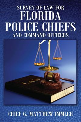 Survey of Law for Florida Police Chiefs and Command Officers