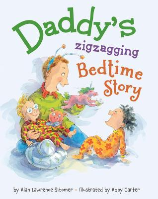 Daddy's Zigzagging Bedtime Story by Alan Sitomer