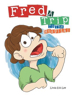 Fred: A Trip to the Hospital