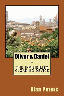 Oliver & Daniel: The Invisibility Cloaking Device (Netherworld, #3)