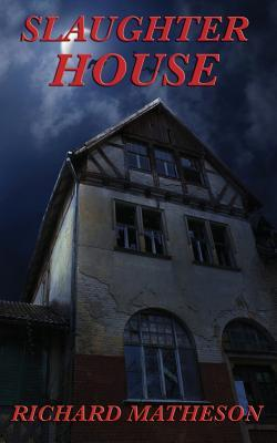 Ebook Slaughter House by Richard Matheson read!