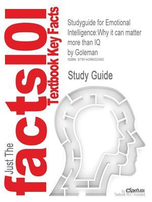 Studyguide for Emotional Intelligence: Why It Can Matter More Than IQ by Goleman, ISBN 9780553375060