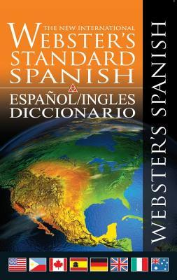 The New International Webster's Standard Spanish: Espanol/Ingles Diccionario / Spanish/English Dictionary