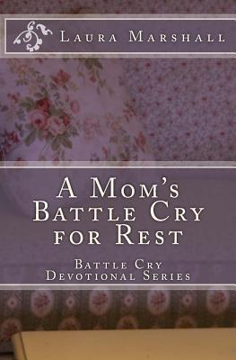A Mom's Battle Cry for Rest
