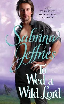 To Wed a Wild Lord by Sabrina Jeffries
