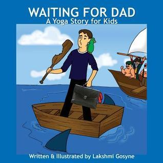 Waiting for Dad: A Yoga Story for Kids