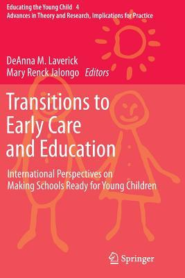 Transitions to Early Care and Education: International Perspectives on Making Schools Ready for Young Children