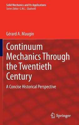 Continuum Mechanics Through the Twentieth Century: A Concise Historical Perspective