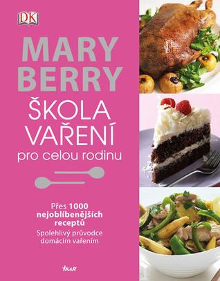 Ebook Škola vaření pro celou rodinu by Mary Berry TXT!