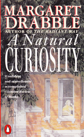 A Natural Curiosity By Margaret Drabble