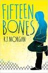 Fifteen Bones by R.J.  Morgan