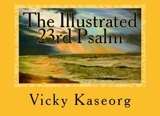 The Illustrated 23rd Psalm