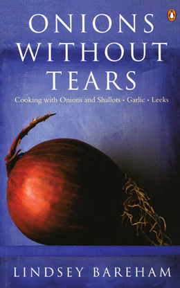 Onions without Tears: Cooking with Onions, Leeks, Garlic and Chives